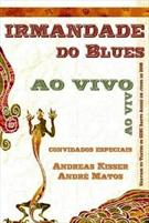 IRMANDADE DO BLUES: AO VIVO
