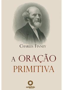 (eBook) A ORAÇÃO PRIMITIVA