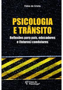 (eBook) PSICOLOGIA E TRÂNSITO - REFLEXÕES PARA PAIS, EDUCADORES E (FUTURO) COND...