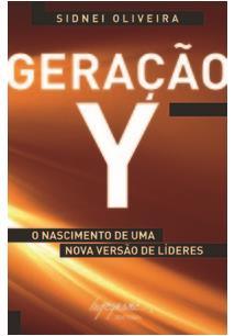 EBOOK (eBook) GERAÇÃO Y: O NASCIMENTO DE UMA NOVA VERSÃO DE LIDERES