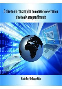 (eBook) O DIREITO DO CONSUMIDOR NO COMÉRCIO ELETRÔNICO: DIREITO DE ARREPENDIMEN...