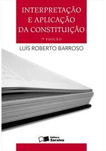 (eBook) INTERPRETAÇÃO E APLICAÇÃO DA CONSTITUIÇÃO - 7ª EDIÇÃO