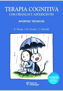 (eBook) TERAPIA COGNITIVA COM CRIANÇAS E ADOLESCENTES: APORTES TÉCNICOS