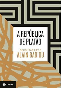 (eBook) A REPÚBLICA DE PLATÃO RECONTADA POR BADIOU