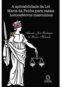 (eBook) A APLICABILIDADE DA LEI MARIA DA PENHA PARA CASAIS HOMOAFETIVOS MASCULI...