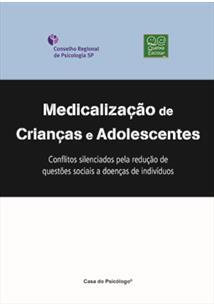 (eBook) MEDICALIZAÇÃO PARA CRIANÇAS E ADOLESCENTES: CONFLITOS SILENCIADOS PELA ...