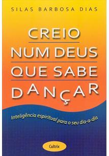 (eBook) CREIO NUM DEUS QUE SABE DANÇAR