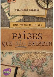 EBOOK (eBook) UMA VIAGEM PELOS PAÍSES QUE NÃO EXISTEM