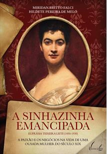 (eBook) A SINHAZINHA EMANCIPADA - EUFRÁSIA TEIXEIRA LEITE (1850-1930)