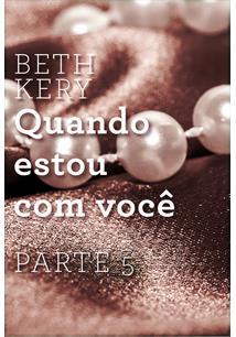 EBOOK (eBook) QUANDO ESTOU COM VOCÊ - PARTE 5