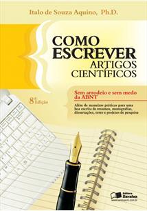 EBOOK (eBook) COMO ESCREVER ARTIGOS CIENTIFICOS - SEM ARRODEIO E SEM MEDO DA ABNT - 8ª EDIÇÃO