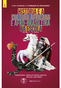 (eBook) HISTÓRIA E CULTURA AFRICANA E AFRO-BRASILEIRA NA ESCOLA - VOLUME 1
