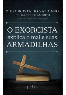 (eBook) O EXORCISTA EXPLICA O MAL E SUAS ARMADILHAS