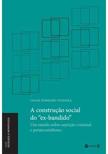 """(eBook) A CONSTRUÇÃO SOCIAL DO """"EX-BANDIDO"""""""