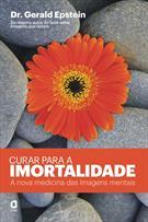 (eBook) CURAR PARA A IMORTALIDADE