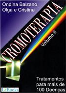 (eBook) CROMOTERAPIA VOL II - TRATAMENTO PARA MAIS DE 100 DOENÇAS