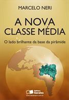 (eBook) A NOVA CLASSE MÉDIA - O LADO BRILHANTE DA BASE DA PIRÂMIDE - 1ª EDIÇÃO