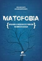 (eBook) MATOFOBIA: AUXILIANDO A ENFRENTAR ESTE PROBLEMA NO CONTEXTO ESCOLAR