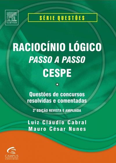 EBOOK (eBook) RACIOCÍNIO LÓGICO PASSO A PASSO CESPE - 2ª ED