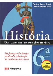 HISTORIA: DAS CAVERNAS AO TERCEIRO MILENIO - 7º ANO (6ª SERIE)