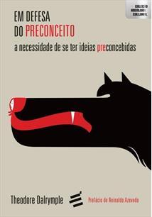 EM DEFESA DO PRECONCEITO: A NECESSIDADE DE SE TER IDEIAS PRECONCEBIDAS