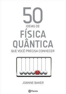 50 IDEIAS DE FISICA QUANTICA QUE VOCE PRECISA CONHECER
