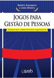 JOGOS PARA GESTAO DE PESSOAS: MARATONA PARA O DESENVOLVIMENTO ORGANIZACIONAL