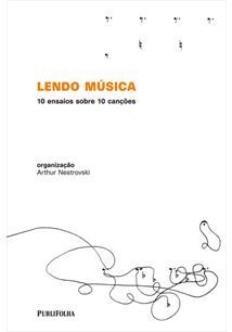 LENDO MUSICA: 10 ENSAIOS SOBRE 10 CANÇOES
