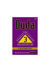 DUDA 3, A RESSURREIÇAO
