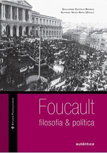 FOUCAULT: FILOSOFIA E POLITICA