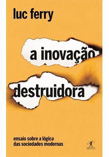 A INOVAÇAO DESTRUIDORA