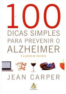 100 DICAS SIMPLES PARA PREVENIR O ALZHEIMER E A PERDA DE MEMORIA