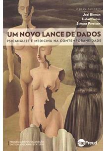 UM NOVO LANCE DE DADOS: PSICANALISE E MEDICINA NA CONTEMPORANEIDADE