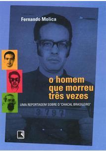 O HOMEM QUE MORREU TRES VEZES: UMA REPORTAGEM SOBRE O CHACAL BRASILEIRO