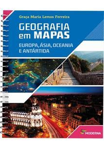 GEOGRAFIA EM MAPAS: EUROPA, ASIA, OCEANIA E ANTARTIDA