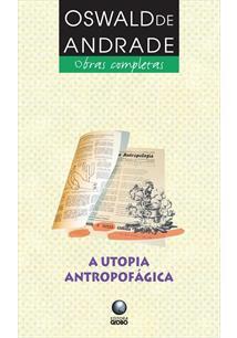 A UTOPIA ANTROPOFAGICA