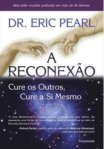A RECONEXAO: CURE OS OUTROS, CURE A SI MESMO