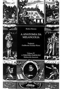 A ANATOMIA DA MELANCOLIA V. IV