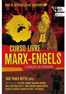 CURSO LIVRE MARX-ENGELS: A CRIAÇAO DESTRUIDORA - GUIA DE INTRODUÇAO AO MARXISMO