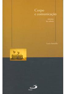 CORPO E COMUNICAÇAO: SINTONIA DA CULTURA