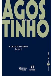 A CIDADE DE DEUS: CONTRA OS PAGAOS - PARTE II