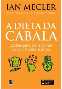 A DIETA DA CABALA: 22 DIAS PARA TRANSFORMAR CORPO, MENTE E ALMA