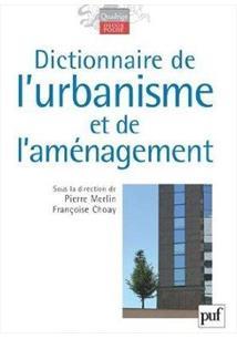 DICTIONNAIRE DE L'URBANISME ET DE L'AMENAGEMENT