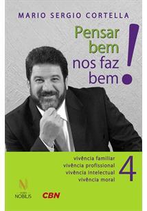 PENSAR BEM NOS FAZ BEM! - VOLUME 4