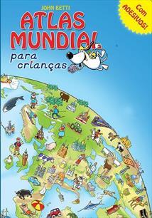 ATLAS MUNDIAL PARA CRIANÇAS: COM ADESIVOS