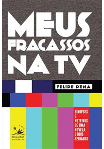 MEUS FRACASSOS NA TV