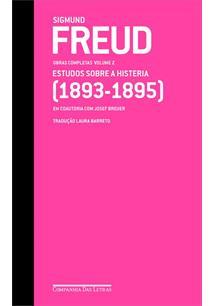 FREUD OBRAS COMPLETAS VOLUME 2: ESTUDOS SOBRE A HISTERIA (1893-1895)