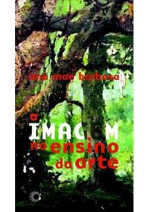 IMAGEM NO ENSINO DA ARTE, A; ANOS 1980 E NOVOS TEMPOS - COD. 9788527300476