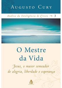 O MESTRE DA VIDA: JESUS, O MAIOR SEMEADOR DE ALEGRIA, LIBERDADE E ESPERANÇA
