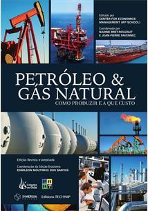 PETROLEO E GAS NATURAL: COMO PRODUZIR E A QUE CUSTO